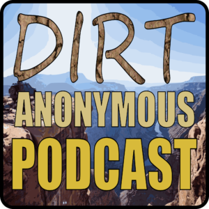 Dirt Anonymous Podcast by AZBCE.